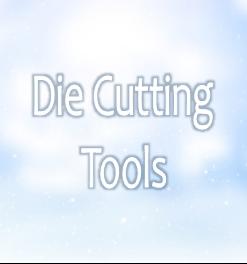 Die Cutting Tools