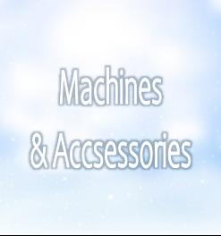 MACHINES & ACCESSORIES